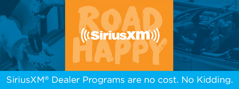 The SiriusXM<sup>&reg;</sup> Dealer Programs are no cost. No Kidding.