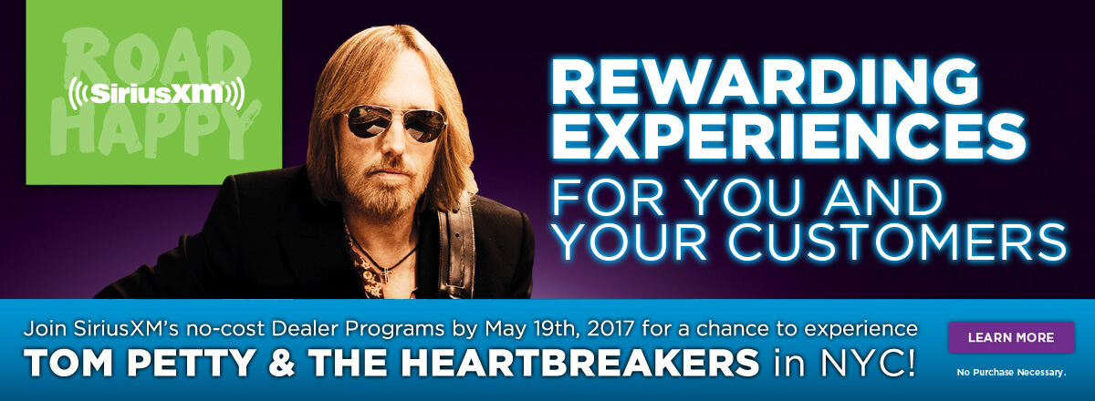 Rewarding Experiences for you and your customers. Join SiriusXM's no-cost Dealer Programs by May 19th, 2017 for a chance to experience Tom Petty & The Heartbreakers in NYC! No Purchase Necessary. Learn More.